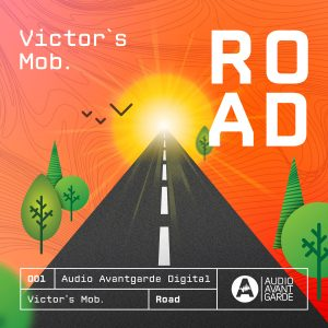 Audio Avantgarde Digital 001 – Victor's Mob. – Road EP