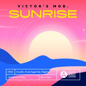 Audio Avantgarde Digital 002 – Victor's Mob. – Sunrise EP